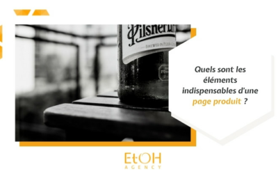 Quels sont les éléments indispensables d'une page produit ?