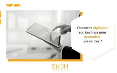 Comment digitaliser son business pour dynamiser ses ventes ?