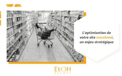 L'optimisation de votre site marchand, un enjeu stratégique