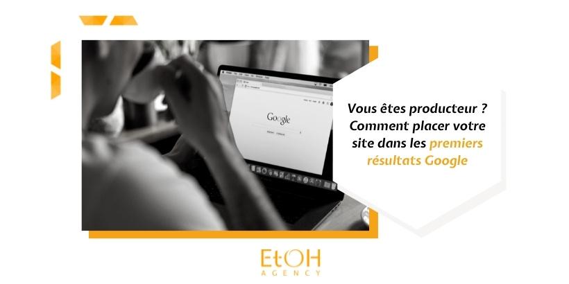 Visuel article blog Vous êtes producteur ? Comment placer votre site dans les premiers résultats Google